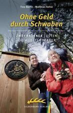 Ohne Geld durch Schwaben von Tino Berlin und Matthias Kehle (2014,...