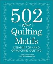 502 New Quilting Motifs: Designs for Hand and Machine Quilting by Quiltmaker Magazine, June Dudley (Spiral bound, 2014)