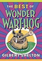 Best of Wonder Wart-Hog, The by Gilbert Shelton, NEW Book, FREE & FAST Delivery,