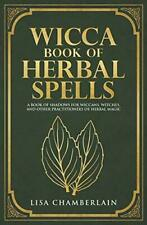 Wicca Book of Herbal Spells by Lisa Chamberlain Paperback New Book