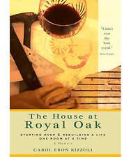 The House at Royal Oak,Rizzoli, Carol Eron,Very Good Book mon0000024465