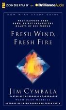 Fresh Wind, Fresh Fire : What Happens When God's Spirit Invades the Hearts of...
