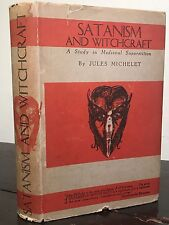 SATANISM AND WITCHCRAFT IN MEDIEVAL SUPERSTITION by JULES MICHELET, 1939 HC/DJ
