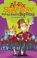 Alex Sparrow and the Really Big Stink by Jennifer Killick 9781910080566