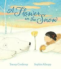 A Flower in the Snow,Corderoy  Tracey
