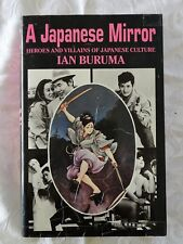 A Japanese Mirror Heroes and Villains of Japanese Culture by Ian Buruma | HC/DJ