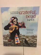 The Complete Annotated Grateful Dead Lyrics by David Dodd (2007, Paperback)