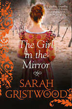 The Girl in the Mirror, Gristwood, Sarah, Very Good condition, Book