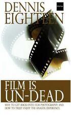 D18-Foto Bks.: Film Is Un-Dead : Reasons You Should Get (back) into Film...