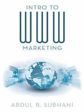 Intro to Www Marketing by Abdul B. Subhani (2014, Hardcover)