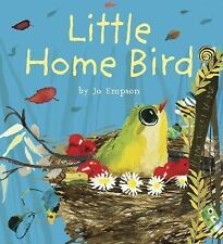 Little Home Bird by Jo Empson (2016, Hardcover)  (Child's Play Library)