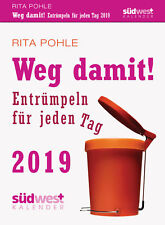 Weg damit! 2019 Tagesabreißkalender Entrümpeln für...von Rita Pohle (04.06.2018)
