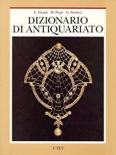 GRASSI Luigi, PEPE Mario, SESTIERI Giancarlo, Dizionario di antiquariato