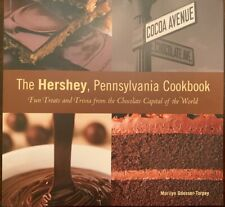The Hershey, Pennsylvania Cookbook : Fun Treats and Trivia from the Chocolate...
