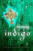 Becoming Indigo by Lorna Schultz Nicholson & Tara Taylor NEW Young Adult New Age