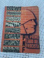 IL PRIMO LIBRO DEL FASCISTA PNF ED.MONDADORI 1937 OLD BOOK