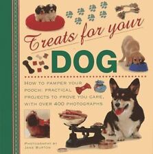Treats For Your Dog: How to pamper your pooch: practical projects to-ExLibrary