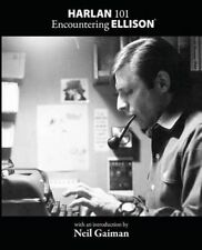 NEW Harlan 101: Encountering Ellison by Harlan Ellison