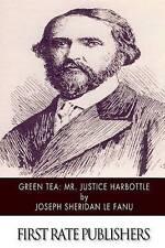 NEW Green Tea: Mr. Justice Harbottle by Joseph Sheridan Le Fanu