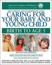 Caring for Your Baby and Young Child: Birth to Age 5 American Academy Pediatrics
