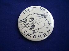 """Cat talking: Must you Smoke?"""", pin/button, 2 1/4"""""""