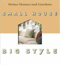 Small House, Big Style by Better Homes and Gardens Editors (2001, Hardcover)