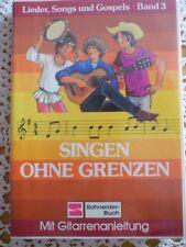 Lieder Songs und Gospels Band 3 - Singen ohne Grenzen - Schneider Buch 1984