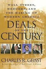 Deals of the Century : Wall Street, Mergers, and the Making of Modern America...