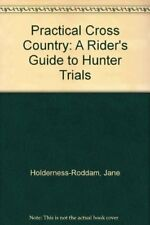 Practical Cross-country: Rider's Guide to Hunter Trials,Jane Holderness-Roddam