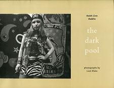 Dubh Linn Dublin. The Dark Pool: Photographs by Liam Blake