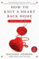 How to Knit a Heart Back Home: A Cypress Hollow Yarn-ExLibrary