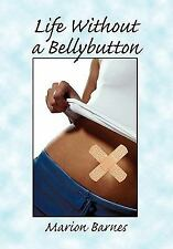 Life Without a Bellybutton (Paperback or Softback)