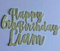 Custom Cake Topper 6th Birthday Glitter Any Name Any Age 1,2,3,4,5,6,7,8,9