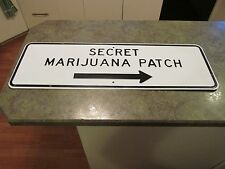 SECRET MARIJUANA PATCH EMBOSSED LARGE STEEL SIGN 6 lbs