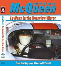 STEVE MCQUEEN: LE MANS IN THE REARVIEW MIRROR