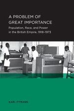 A Problem of Great Importance: Population, Race, and Power in the British Empire
