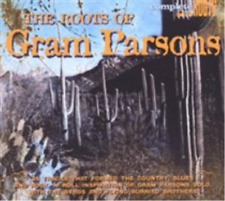 Gram Parsons-The Roots of Gram Parsons CD NEW