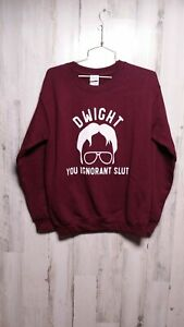 Dwight You Ignorant. . . Burgundy Sweatshirt Small