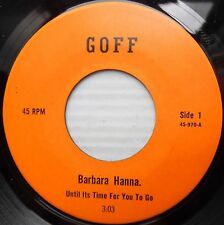 BARBARA HANNA r&b GOFF 45 UNTIL IT'S TIME FOR YOU TO GO / HE'LL HAVE TO GO F2791