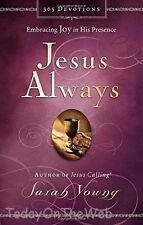 Jesus Always: Embracing Joy in His Presence Hardcover by Sarah Young