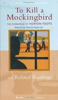 To Kill a Mockingbird: The Screenplay and Related Readings by  , Hardcover