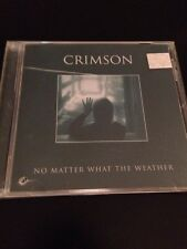 CRIMSON - NO MATTER WHAT THE WEATHER CD 1998  CANADA
