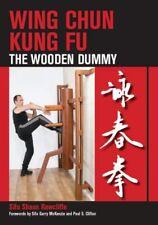 Wing Chun Kung Fu : The Wooden Dummy, Paperback by Rawcliffe, Sifu Shaun; Mck...