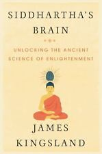 Siddhartha's Brain | The Science of Enlightenment by James Kingsland (2016, Hard