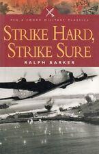 Strike Hard, Strike Sure (Pen & Sword Military Classics) : Ralph Barker