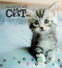 ALL ABOUT MY CAT - A BOOK TO STORE AND MANAGE ALL THE DETAILS OF YOUR PETS LIFE