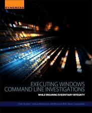 Executing Windows Command Line Investigations : While Ensuring Evidentiary...