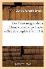 Les Deux Magots de la Chine Comedie en 1 Acte Melee de Couplets by Sewrin-C-A...