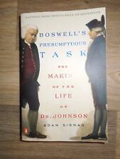 Boswell's Presumptuous Task : The Making of the Life of Dr. Johnson by Adam Sism