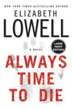 Always Time to Die [Large Print] by Elizabeth Lowell.